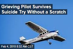 Grieving Pilot Survives Suicide Try Without a Scratch