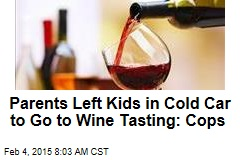 Parents Left Kids in Cold Car to Go to Wine Tasting: Cops