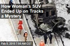 How Woman's SUV Ended Up on Tracks a Mystery