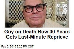 Guy on Death Row 30 Years Gets Last-Minute Reprieve