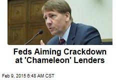Feds Aiming Crackdown at 'Chameleon' Lenders