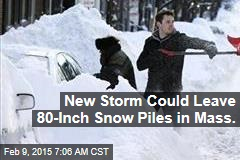 New Storm Could Leave 80-Inch Snow Piles in Mass.