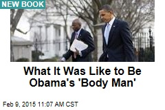 What It Was Like to Be Obama's 'Body Man'
