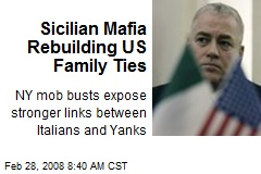 Sicilian Mafia Rebuilding US Family Ties
