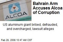 Bahrain Arm Accuses Alcoa of Corruption