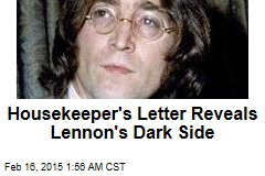 Housekeeper's Letter Reveals Lennon's Dark Side