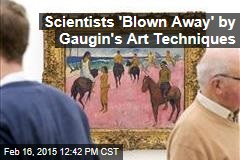 Scientists 'Blown Away' by Gaugin's Art Techniques