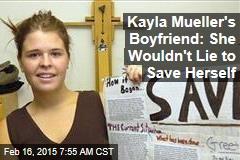 Kayla Mueller's Boyfriend: She Wouldn't Lie to Save Herself
