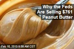 Why the Feds Are Hawking $761 Peanut Butter
