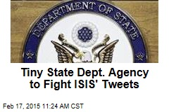 Tiny State Dept. Agency to Fight ISIS' Tweets
