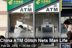 China ATM Glitch Nets Man Life