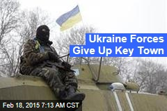 Ukraine Forces Give Up Key Town