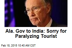 Ala. Gov to India: Sorry for Paralyzing Old Man