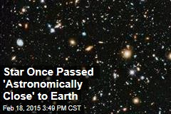 Star Once Passed 'Astronomically Close' to Earth