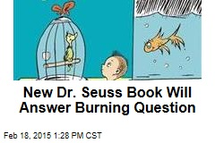 New Dr. Seuss Book Will Answer Burning Question