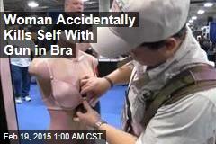 Woman Killed by Gun in Own Bra
