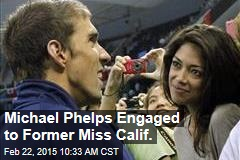 Michael Phelps Engaged to Former Miss Calif.