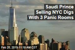 Saudi Prince Selling NYC Digs With 3 Panic Rooms