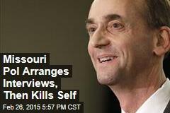 Missouri Pol Arranges Interviews, Then Kills Self