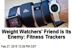 Weight Watchers' Friend Is Its Enemy: Fitness Trackers
