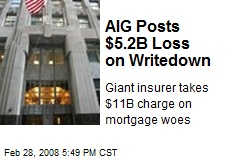 AIG Posts $5.2B Loss on Writedown