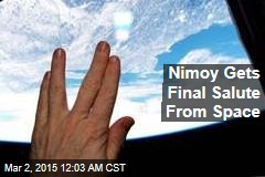 Nimoy Gets Final Salute From Space