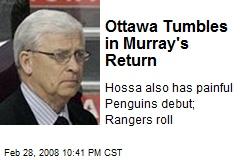 Ottawa Tumbles in Murray's Return
