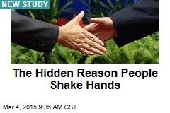 The Hidden Reason People Shake Hands