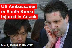 US Ambassador in South Korea Injured in Attack