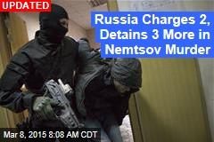 Russia Arraigns 5 in Nemtsov Murder