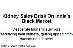 Kidney Sales Brisk On India's Black Market