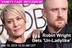 Robin Wright Gets 'Un-Ladylike'