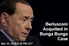 Berlusconi Acquitted in Bunga Bunga Case