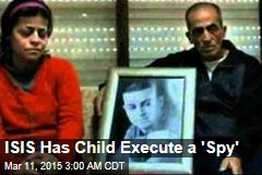 Child Executes 'Spy' in ISIS Video