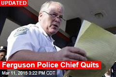 Ferguson Police Chief to Quit