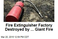 Fire Extinguisher Factory Destroyed by ... Giant Fire