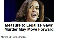 Measure to Legalize Gays' Murder May Move Forward