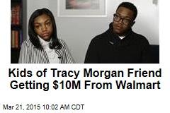Kids of Tracy Morgan Friend Getting $10M From Walmart