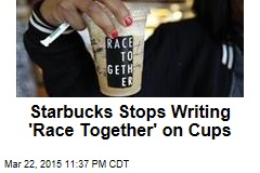 Starbucks Stops Writing 'Race Together' on Cups