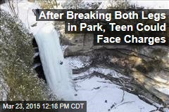 After Breaking Both Legs in Park, Teen Could Face Charges