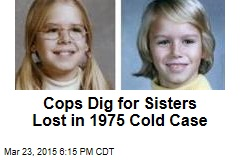 40 Years Later, Cops Go Looking for Girls' Remains