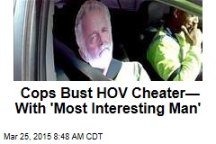 Cops Bust HOV Cheater— With 'Most Interesting Man'
