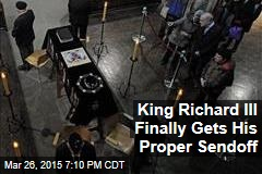 King Richard III Finally Gets His Proper Sendoff