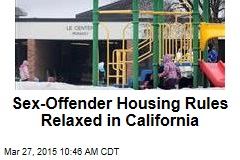 Sex-Offender Housing Rules Relaxed in California