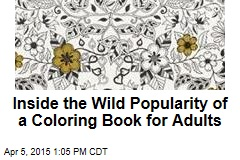 Inside the Wild Popularity of a Coloring Book for Adults