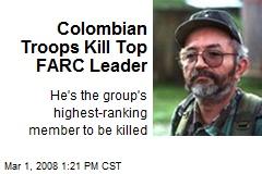 Colombian Troops Kill Top FARC Leader