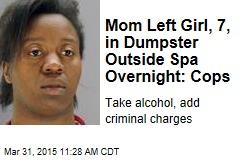 Mom Left Girl, 7, in Dumpster Outside Spa Overnight: Cops