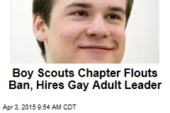 Boy Scouts Chapter Flouts Ban, Hires Gay Adult Leader