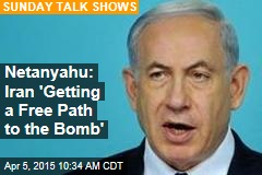 Netanyahu: Iran 'Getting a Free Path to the Bomb'