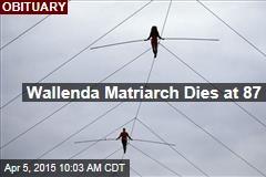 Wallenda Matriarch Dies at 87